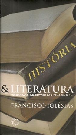 História E Literatura - Francisco Iglésias