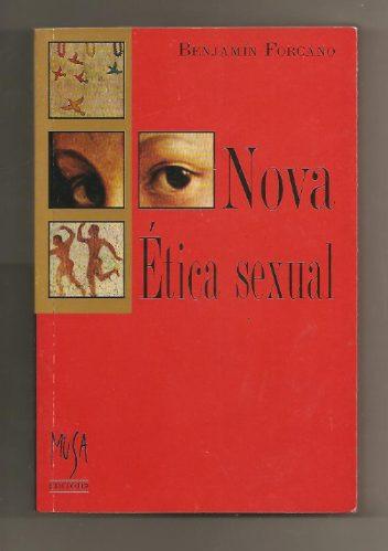 Nova Ética Sexual - Benjamin Forcano