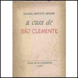 A Casa De São Clemente - Edgard Baptista Pereira