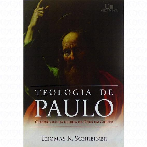 Teologia De Paulo - Thomas Schreiner - Vida Nova