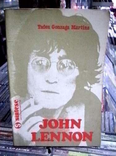 John Lennon Biografia Tadeu Gonzaga Martins Livro