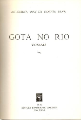 Gota No Rio - Antonieta Dias De Moraes Silva - 1ª Edição