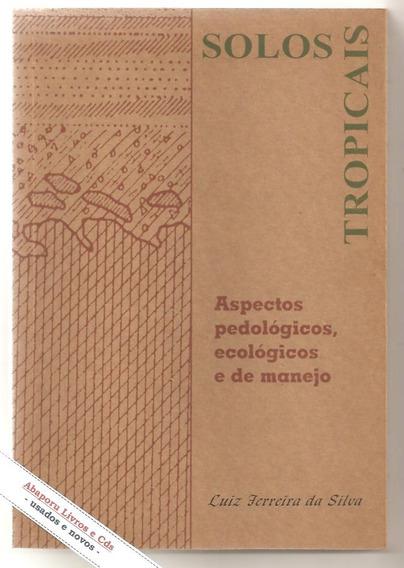 Solos Tropicais - Luiz Ferreira Da Silva