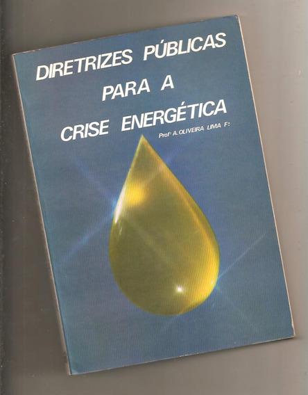 Diretrizes Públicas Para A Crise Energética - Oliveira Lima