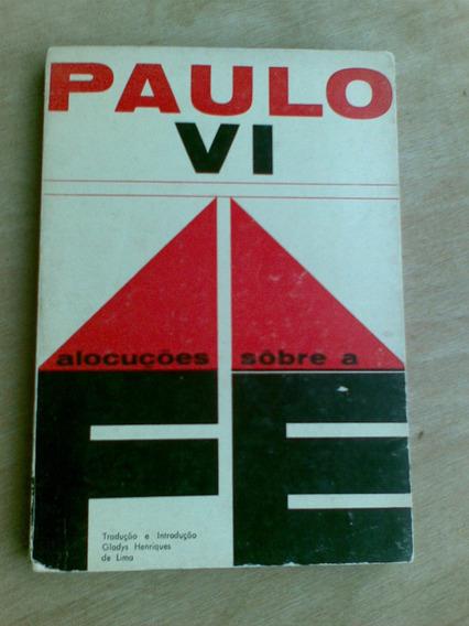 Livro - Paulo Vi - Alocuções Sobre A Fé