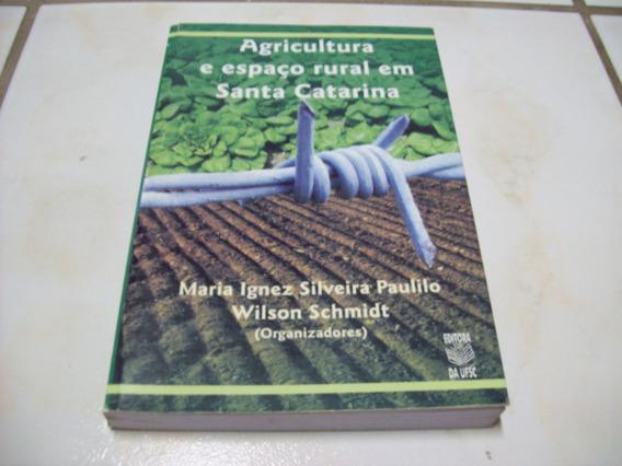 Livro: Agricultura E Espaço Rural Em Santa Catarina - 2003