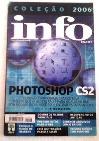 Info Exame Photoshop Cs2 Editora Abril Coleçao 2006