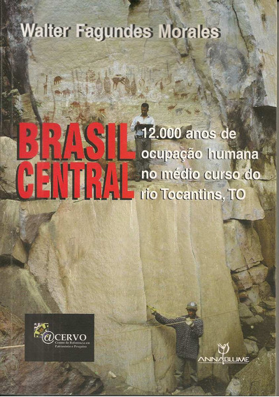 Brasil Central - Walter Fagundes Morales Arqueologia