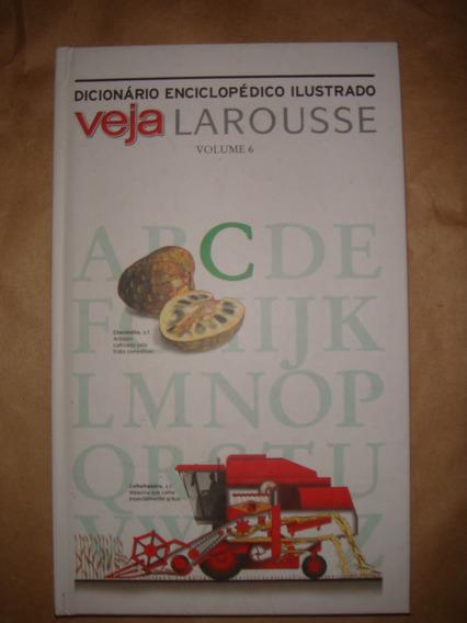Dicionário Enciclopédico Ilustrado Veja Larousse Volume 6
