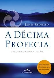 A Décima Profecia - James Redfield