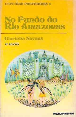 No Fundo Do Rio Amazonas - Lendas E Mitos Glorinha Novaes