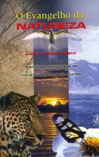 O Evangelho Da Natureza Ecologia Espiritual Livro Saldão
