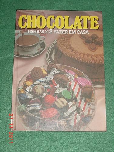* Chocolate Para Ser Feito Em Casa - Ilustrado A Cores *
