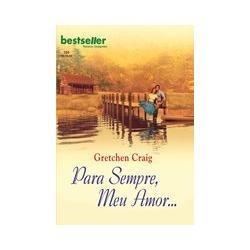 Para Sempre, Meu Amor, De Gretchen Craig