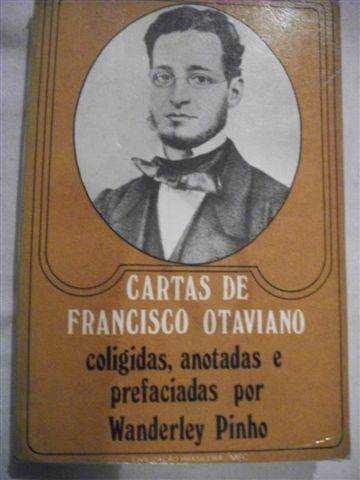Cartas De Francisco Otaviano - Wanderley Pinho