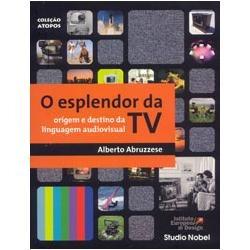 Livro O Esplendor Da Tv - Alberto Abruzzese - Novo