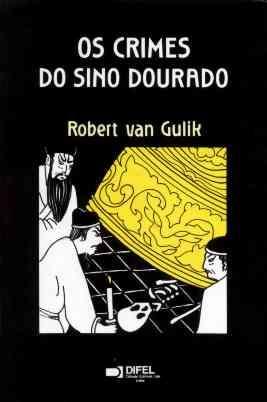 Os Crimes Do Sino Dourado - Robert Van Gulik - 1987