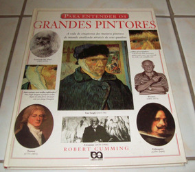 Livro: Para Entender Os Grandes Pintores - Robert Cumming