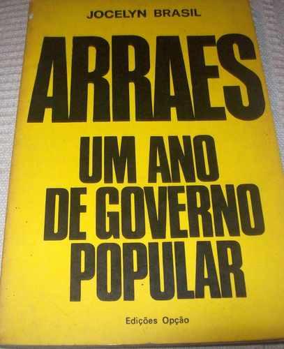 Arraes - Um Ano De Governo Popular, De Jocelyn Brasil