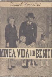 Minha Vida Com Benito Mussolini - Raquel Mussolini - 1948