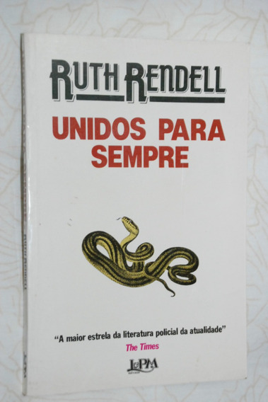 Unidos Para Sempre Ruth Rendell Editora Lpm