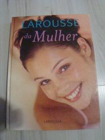 Livro Larousse Da Mulher