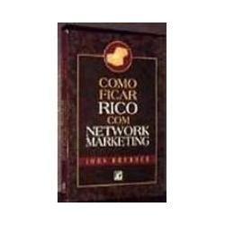 Livro Como Ficar Rico Com Network Marketing John Bremner