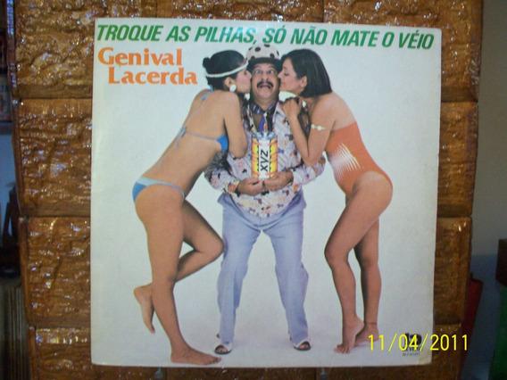 Vinil Lp Genival Lacerda-troque As Pilhas Só Não Mate O Véio