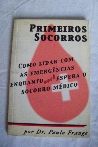 * Livro Primeiros Socorros - Dr. Paulo Frange