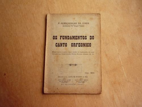Livro - Os Fundamentos Do Canto Orfeônico - Albuquerque