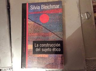 La Construcción Del Sujeto Ético- Silvia Bleichmar