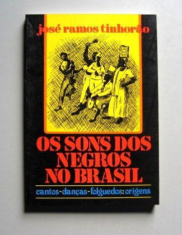 Os Sons Dos Negros No Brasil - José Ramos Tinhorão