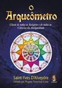 Livro O Arqueômetro Chave De Todas As Religiões E De Todas A