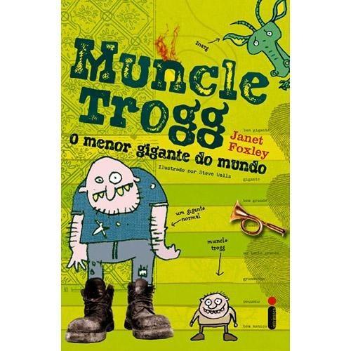 Livro - Muncle Trogg: O Menor Gigante Do Mundo