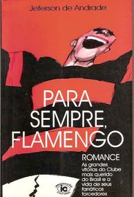 Para Sempre Flamengo - Jeferson De Andrade - Futebol