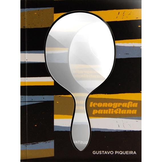 Livro Iconografia Paulistana Gustavo Piqueira Capa Dura Novo