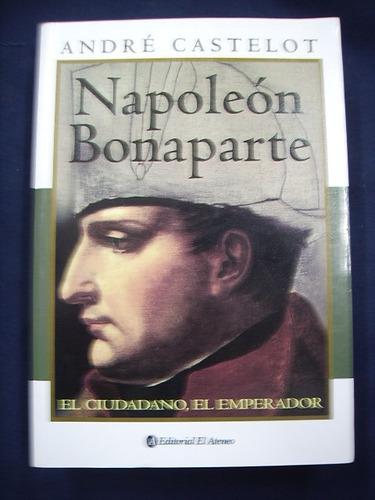 Napoleón Bonaparte - André Castelot