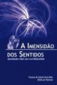 Imensidão Dos Sentidos - Hammed, Francisco Espírito S. Neto
