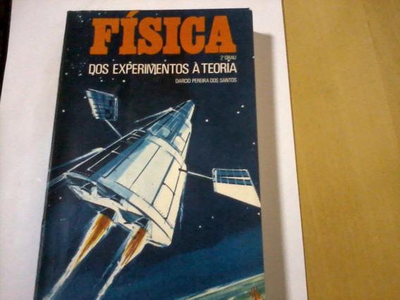 Livro Física Dos Experimentos A Teoria Darcio Santos