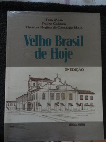 Velho Brasil De Hoje - História Antiga - Bico De Pena