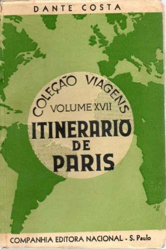 Itinerário De Paris - Dante Costa - 1ª Edição