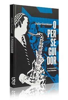 O Perseguidor De Julio Cortázar Ilustrações De José Muños