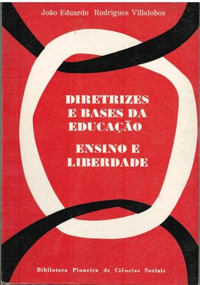 Diretrizes E Bases Da Educação: Ensino E Liberdade