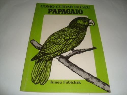 Livro - Como Cuidar Do Seu Papagaio