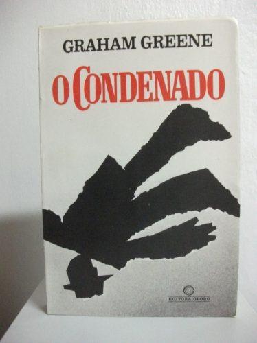 O Condenado - Graham Greene