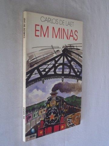 Carlos De Laet - Em Minas - Literatura Nacional