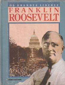 Franklin Roosevelt - Coleção Os Grandes Líderes