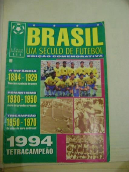 Revista Um Século De Futebol No Brasil - Não É Placar