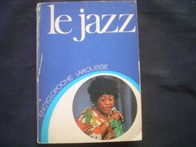 Le Jazz -encyclopoche Larousse -1977 - 255 Páginas - France