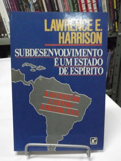 Livro Subdesenvolvimento É Um Estado De Espírito E. Harrison
